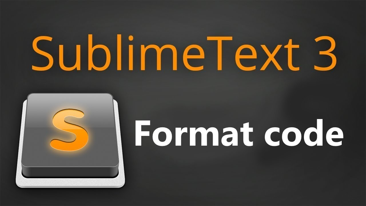 Reformat Code trong Sublime Text 3